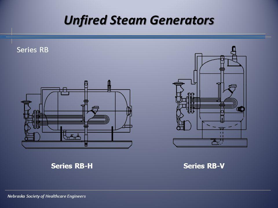 Nebraska Society of Healthcare Engineers Unfired Steam Generators Series RB Series RB-H Series RB-V