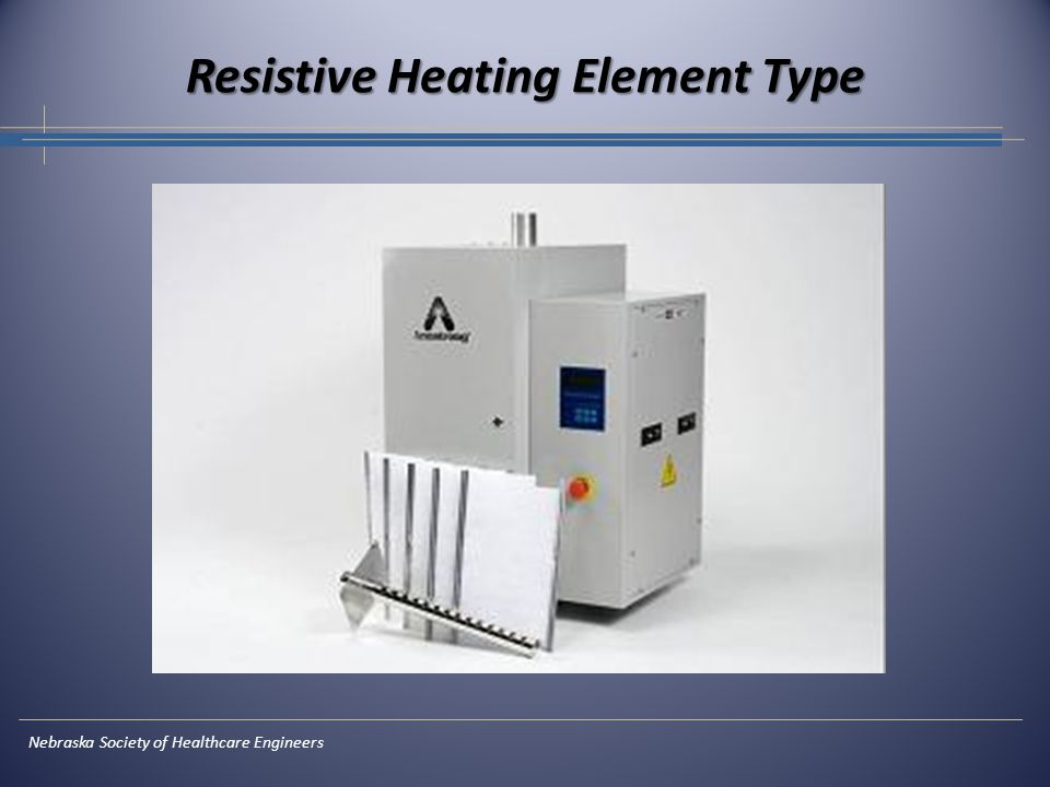 Nebraska Society of Healthcare Engineers Resistive Heating Element Type