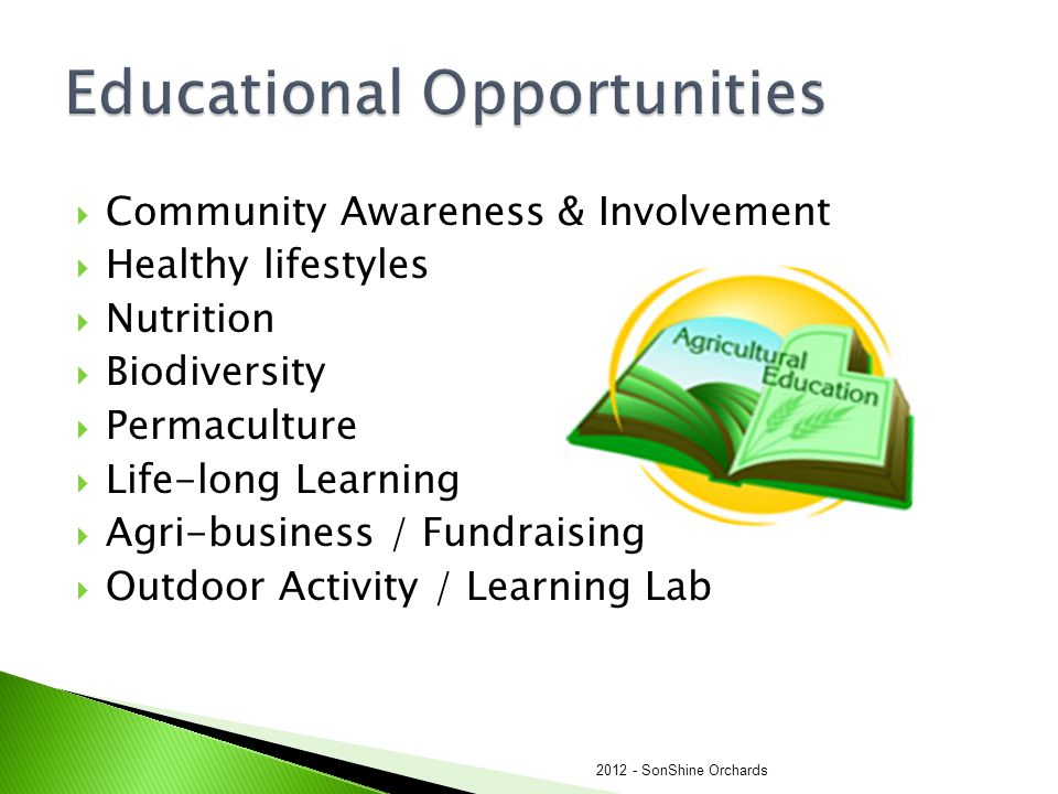  Community Awareness & Involvement  Healthy lifestyles  Nutrition  Biodiversity  Permaculture  Life-long Learning  Agri-business / Fundraising