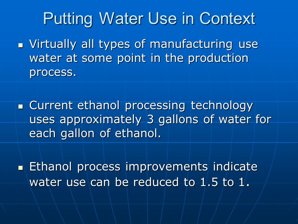 Putting Water Use in Context Virtually all types of manufacturing use water at some point in the production process.