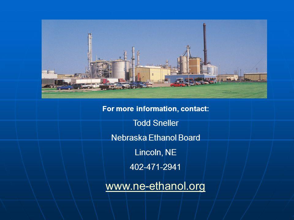 For more information, contact: Todd Sneller Nebraska Ethanol Board Lincoln, NE 402-471-2941 www.ne-ethanol.org