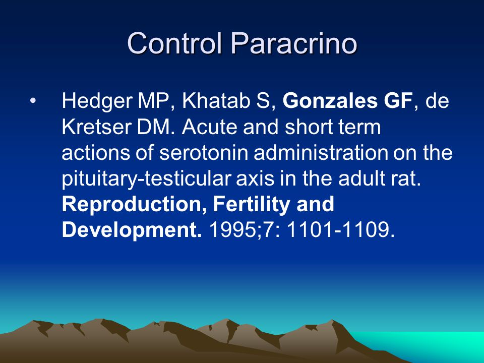Control Paracrino Hedger MP, Khatab S, Gonzales GF, de Kretser DM. Acute and short term actions of serotonin administration on the pituitary-testicula