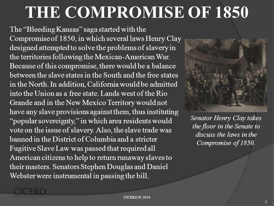 CICERO © 2010 4 KANSAS-NEBRASKA ACT OF 1854 The Kansas-Nebraska Act of 1854 created the territories of Kansas and Nebraska.