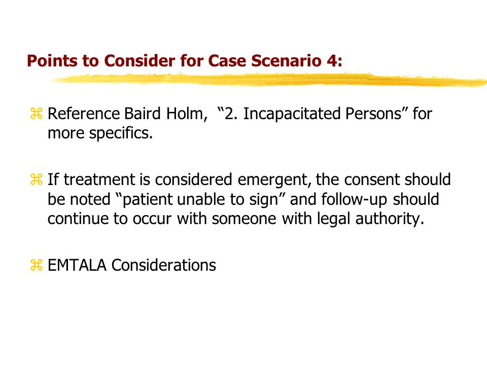 Points to Consider for Case Scenario 4: zReference Baird Holm, 2.