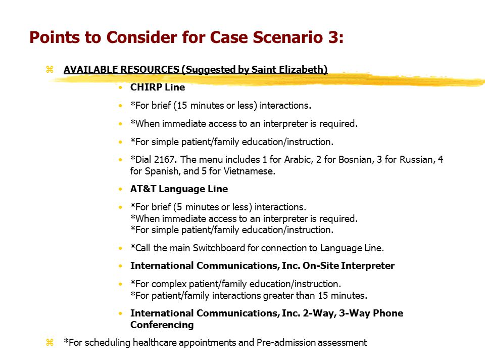 Points to Consider for Case Scenario 3: zAVAILABLE RESOURCES (Suggested by Saint Elizabeth) CHIRP Line *For brief (15 minutes or less) interactions.