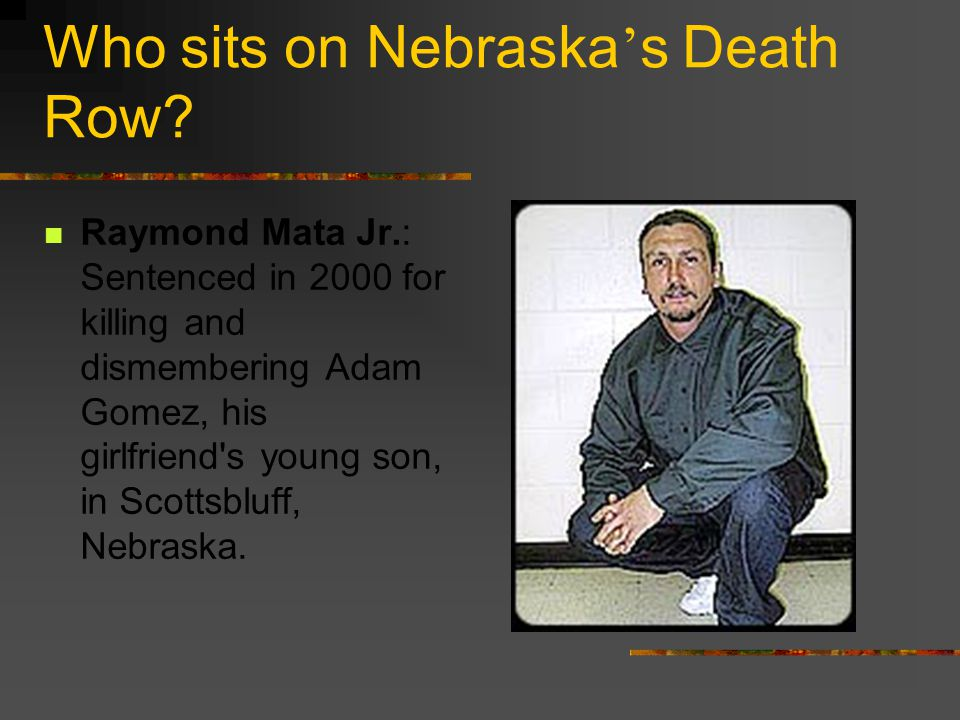 Who sits on Nebraska ' s Death Row.