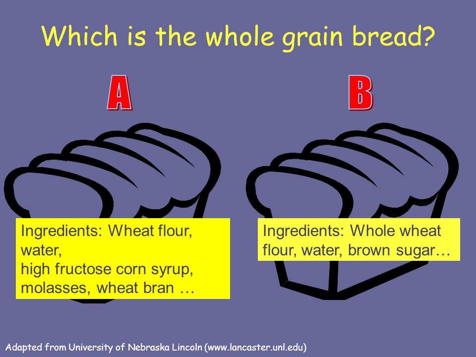 Which is the whole grain bread? Ingredients: Wheat flour, water, high fructose corn syrup, molasses, wheat bran … Ingredients: Whole wheat flour, wate
