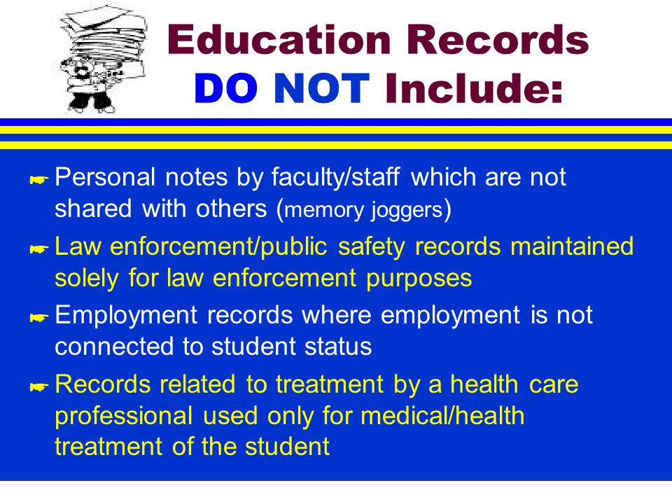 WHAT ARE EDUCATION RECORDS.