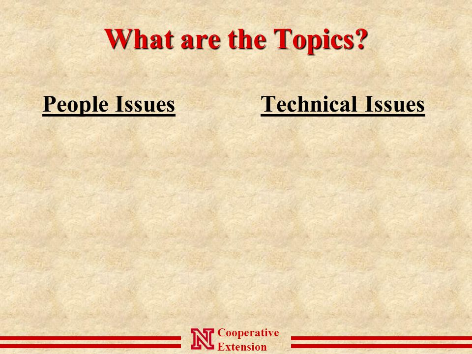 Cooperative Extension What are the Topics People IssuesTechnical Issues