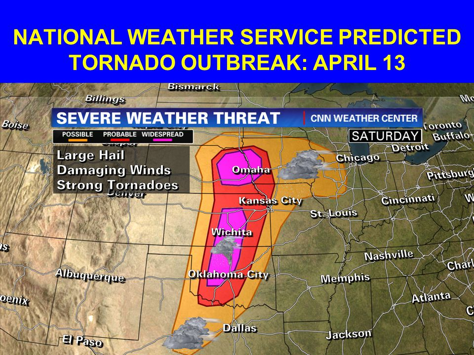 NATIONAL WEATHER SERVICE PREDICTED TORNADO OUTBREAK: APRIL 13