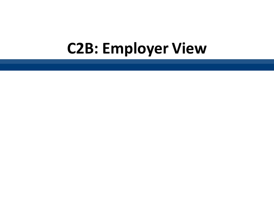 C2B: Employer View