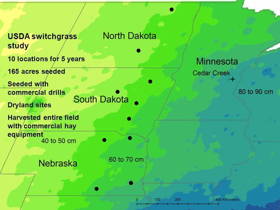 USDA switchgrass study 10 locations for 5 years 165 acres seeded Seeded with commercial drills Dryland sites Harvested entire field with commercial ha