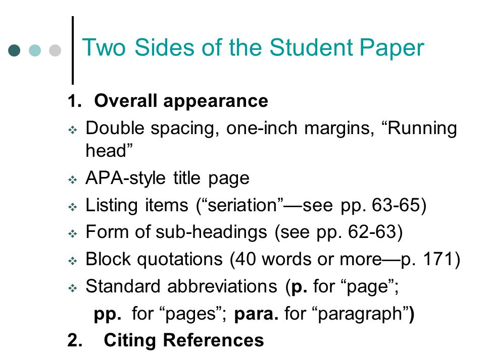 """Two Sides of the Student Paper 1. Overall appearance  Double spacing, one-inch margins, """"Running head""""  APA-style title page  Listing items (""""seria"""