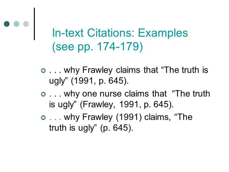 In-text Citations: Examples (see pp. 174-179)...