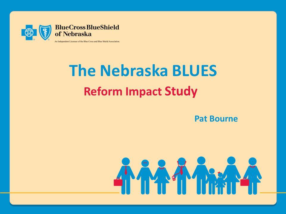 The Nebraska BLUES Reform Impact Study Pat Bourne
