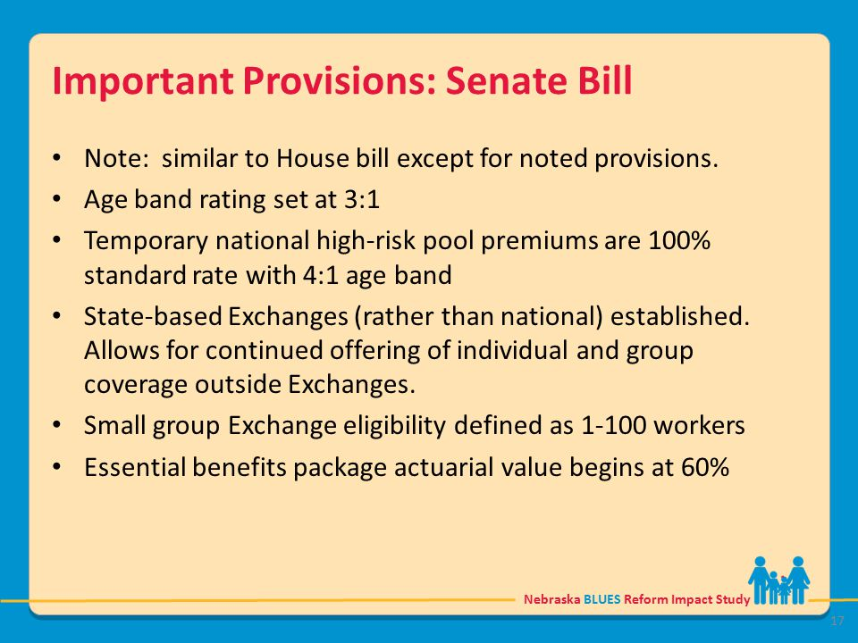 Nebraska BLUES Reform Impact Study Important Provisions: Senate Bill Note: similar to House bill except for noted provisions.