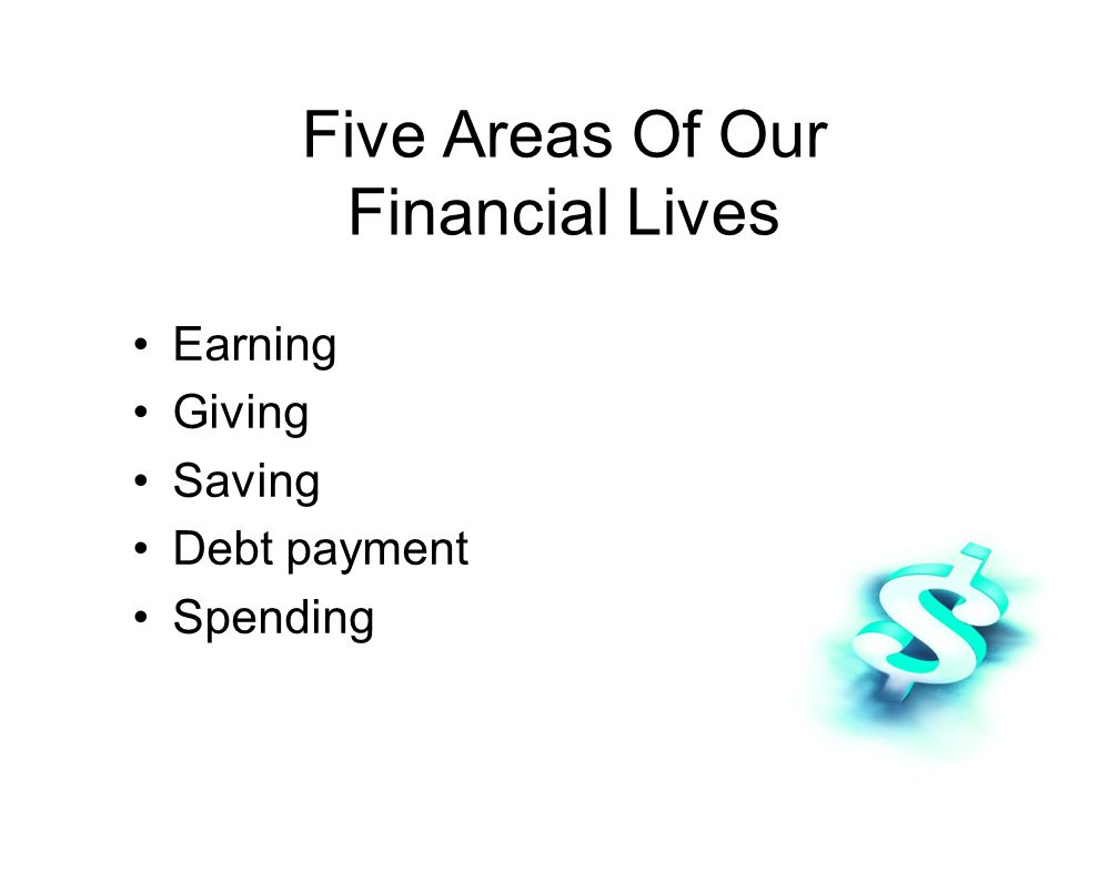 Five Areas Of Our Financial Lives Earning Giving Saving Debt payment Spending