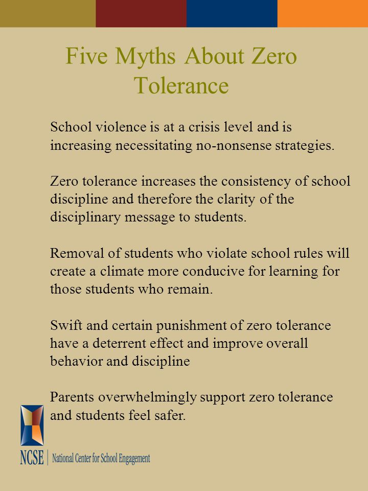 Five Myths About Zero Tolerance School violence is at a crisis level and is increasing necessitating no-nonsense strategies.