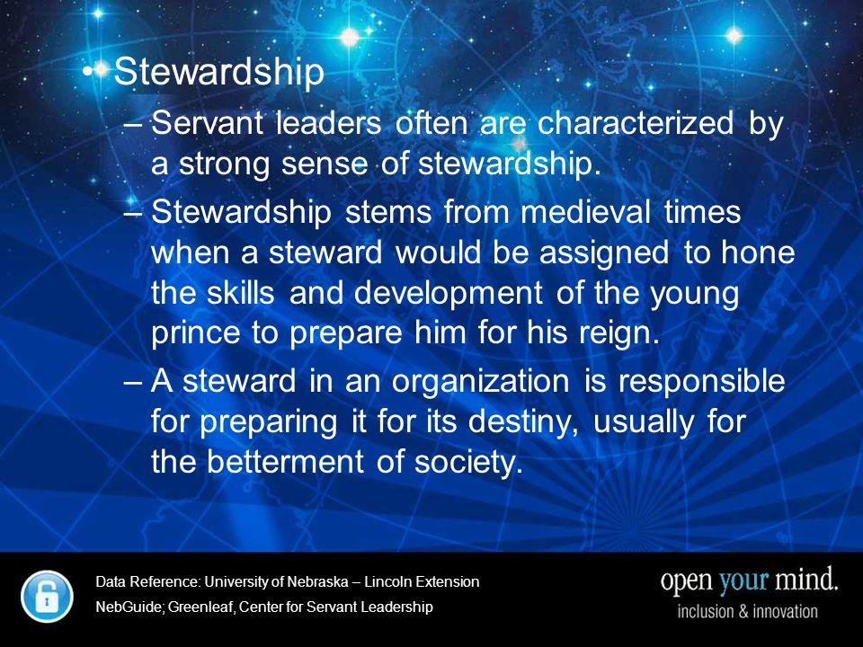 University of Nebraska- Linkcoln Extenstion Stewardship –Servant leaders often are characterized by a strong sense of stewardship.