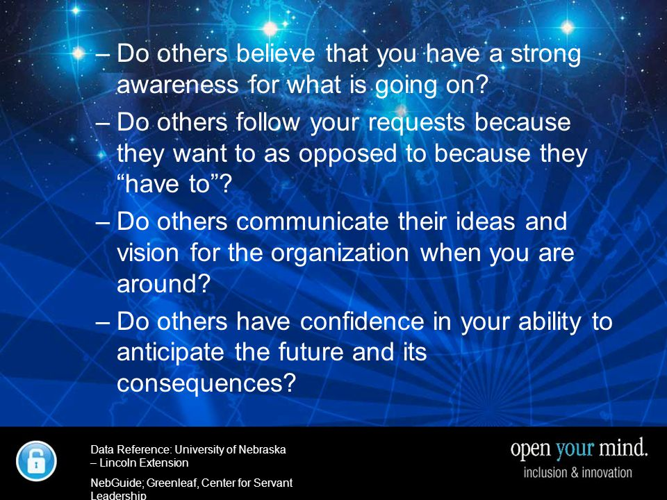 University of Nebraska- Linkcoln Extenstion –Do others believe that you have a strong awareness for what is going on.