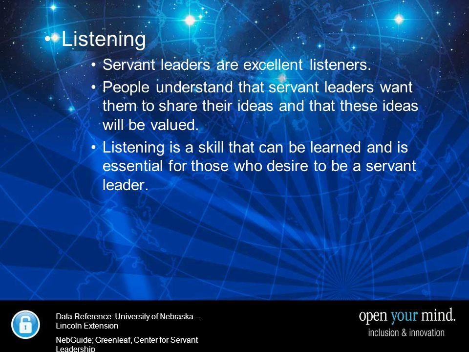 University of Nebraska- Linkcoln Extenstion Listening Servant leaders are excellent listeners.