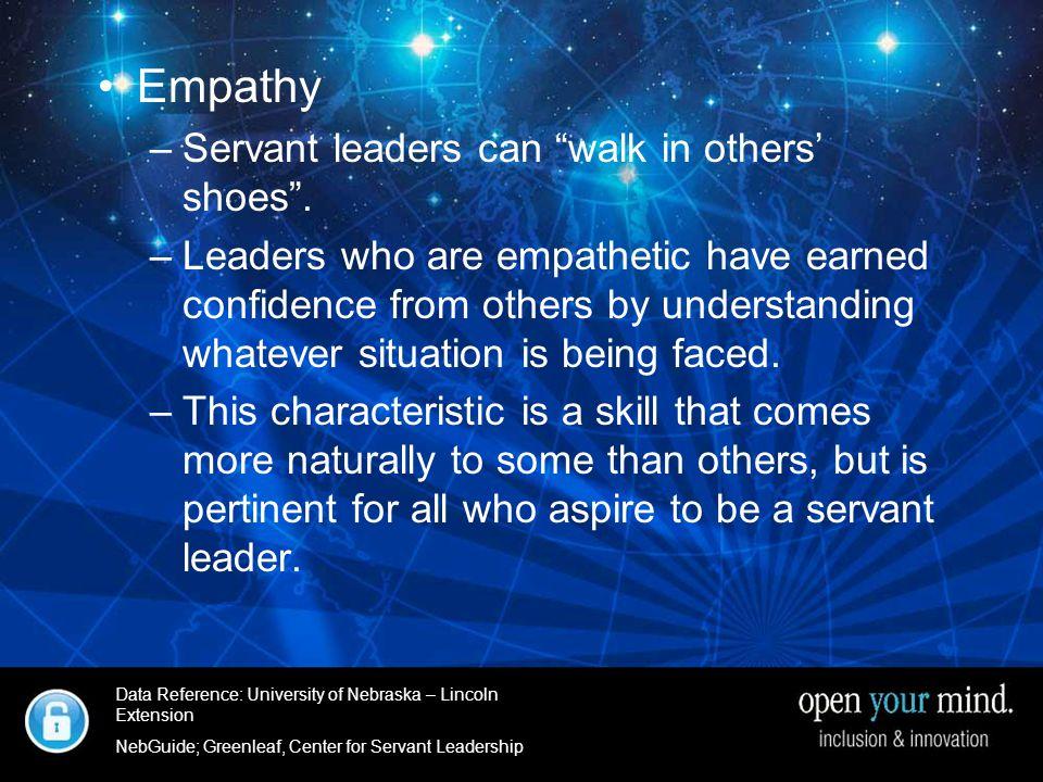 University of Nebraska- Linkcoln Extenstion Empathy –Servant leaders can walk in others' shoes .