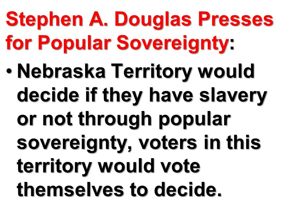 Congress Debates the Kansas-Nebraska Act: Stephen A.