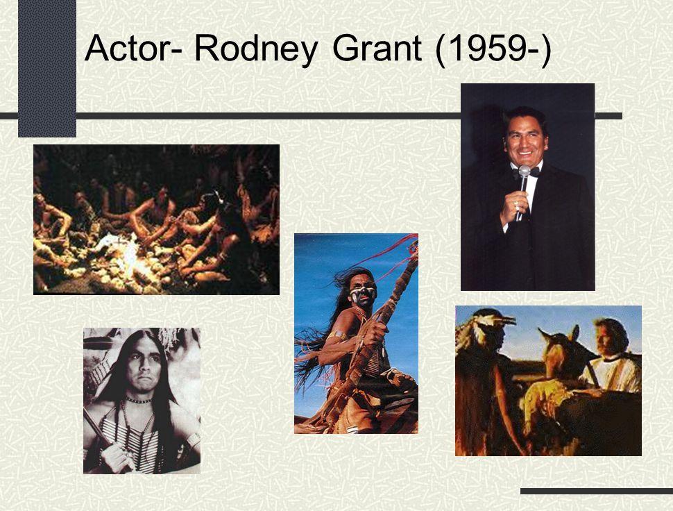 Actor- Rodney Grant (1959-)