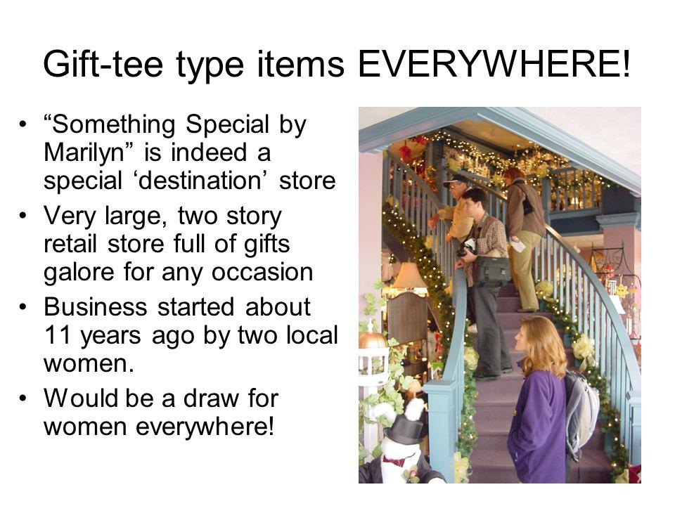 Gift-tee type items EVERYWHERE.