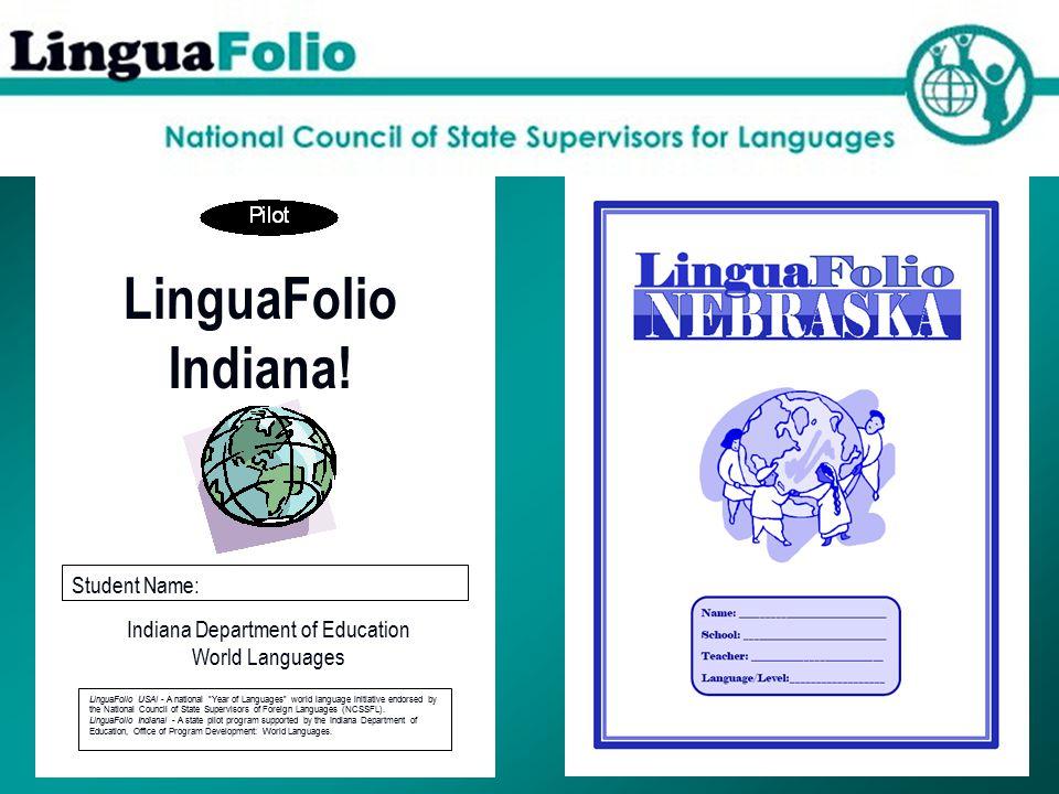 LinguaFolio Indiana. Student Name: Indiana Department of Education World Languages LinguaFolio USA.