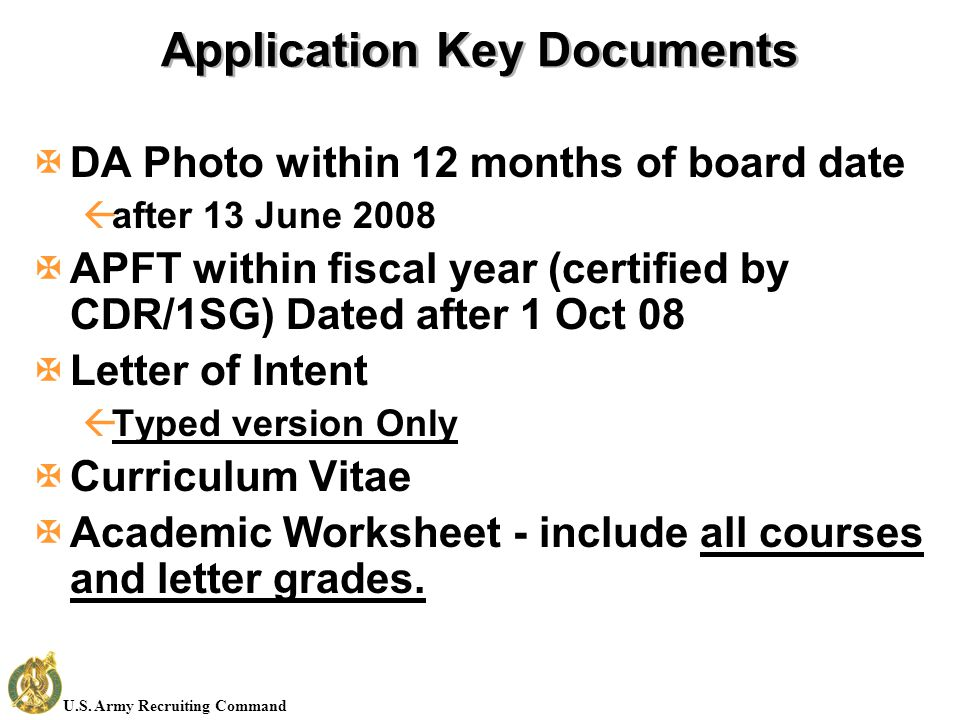 U.S. Army Recruiting Command Application Key Documents XDA Photo within 12 months of board date ßafter 13 June 2008 XAPFT within fiscal year (certifie