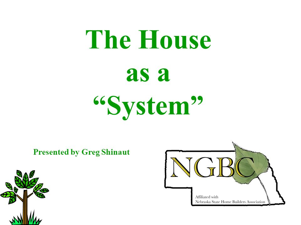 The House as a System Presented by Greg Shinaut