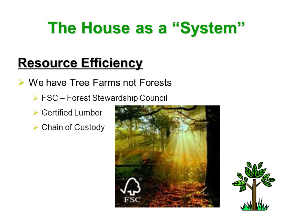 The House as a System Resource Efficiency  Frame with Trusses  Advanced Framing  Engineered Wood Products