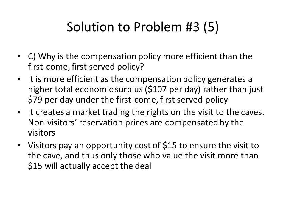 Solution to Problem #3 (5) C) Why is the compensation policy more efficient than the first-come, first served policy.