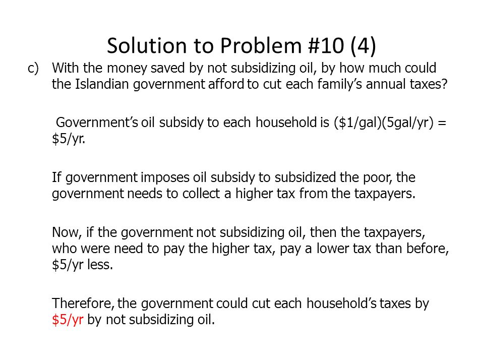 c)With the money saved by not subsidizing oil, by how much could the Islandian government afford to cut each family's annual taxes.