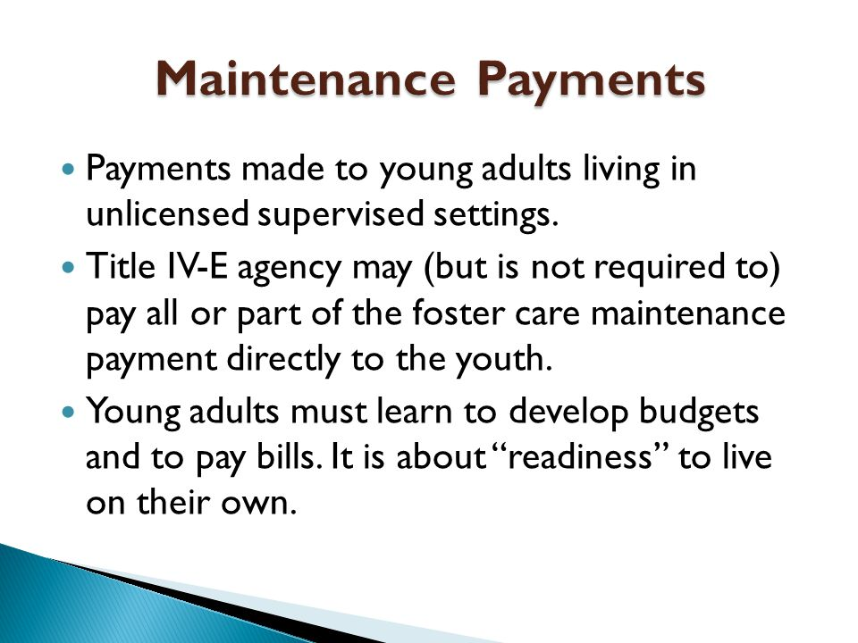 Payments made to young adults living in unlicensed supervised settings.