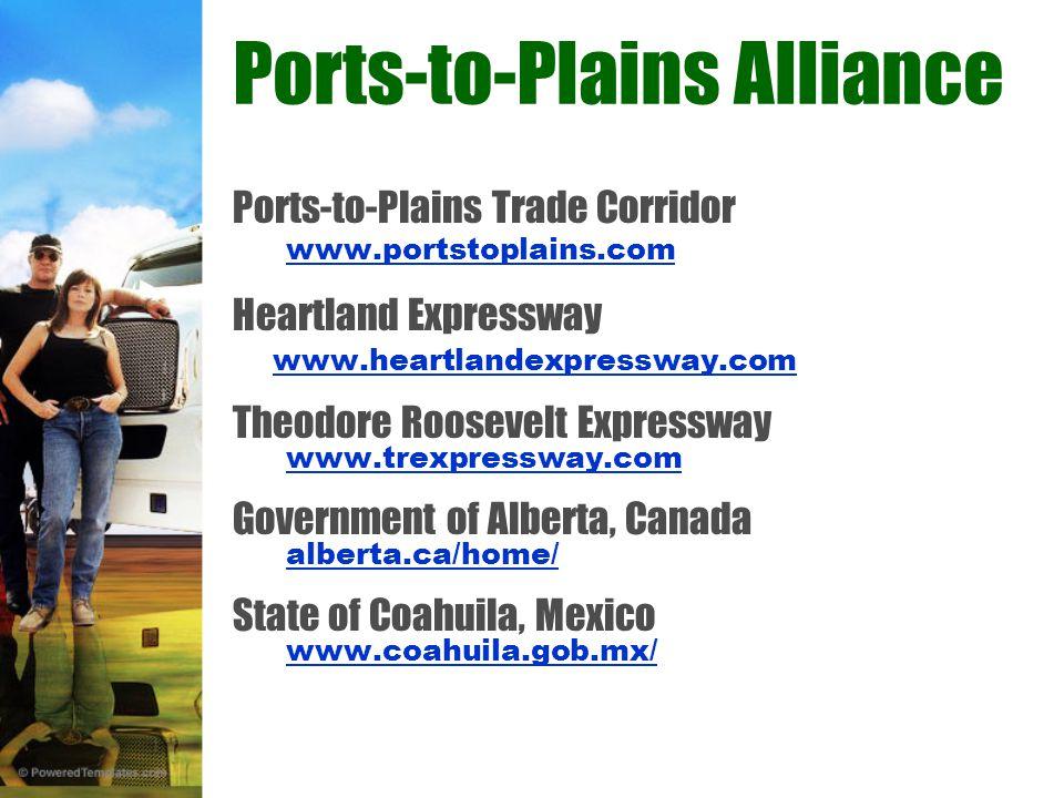 Ports-to-Plains Trade Corridor www.portstoplains.com Heartland Expressway www.heartlandexpressway.com Theodore Roosevelt Expressway www.trexpressway.com Government of Alberta, Canada alberta.ca/home/ State of Coahuila, Mexico www.coahuila.gob.mx/