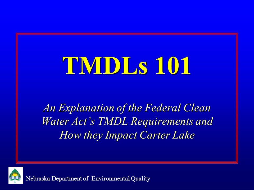 Nebraska Department of Environmental Quality What is a TMDL.