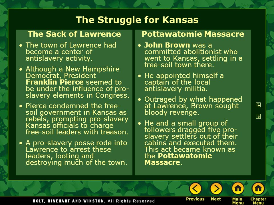 The Struggle for Kansas The Sack of Lawrence The town of Lawrence had become a center of antislavery activity. Although a New Hampshire Democrat, Pres