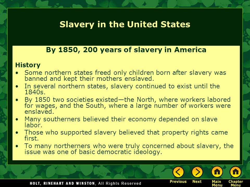 Slavery in the United States By 1850, 200 years of slavery in America History Some northern states freed only children born after slavery was banned a