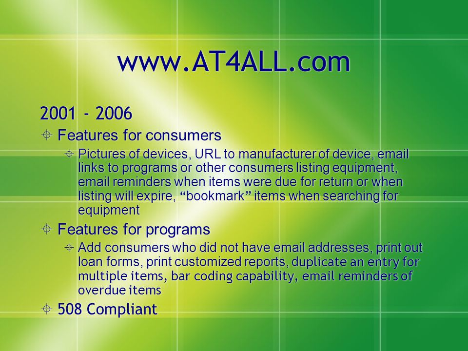 www.AT4ALL.com 2001 - 2006  Features for consumers  Pictures of devices, URL to manufacturer of device, email links to programs or other consumers l