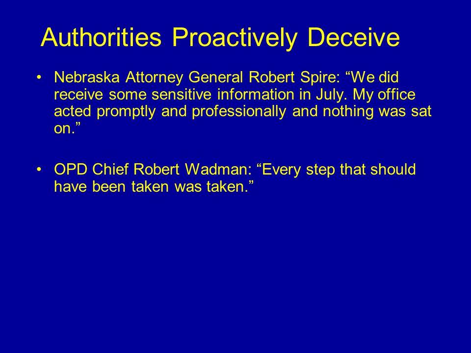 Nebraska Attorney General Robert Spire: We did receive some sensitive information in July.
