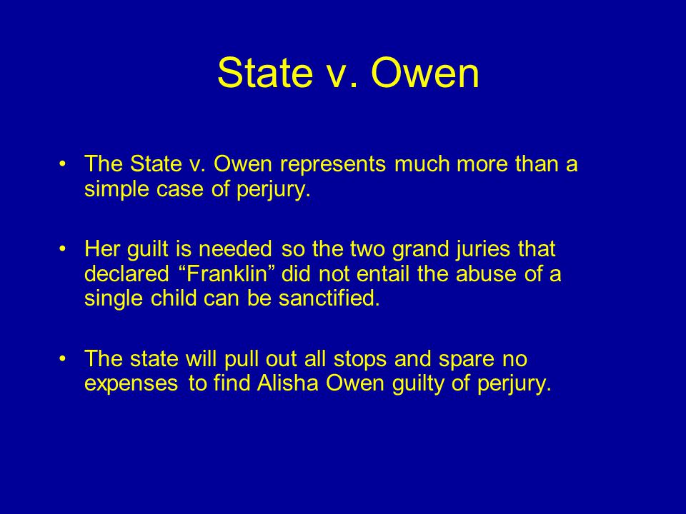 State v.Owen The State v. Owen represents much more than a simple case of perjury.