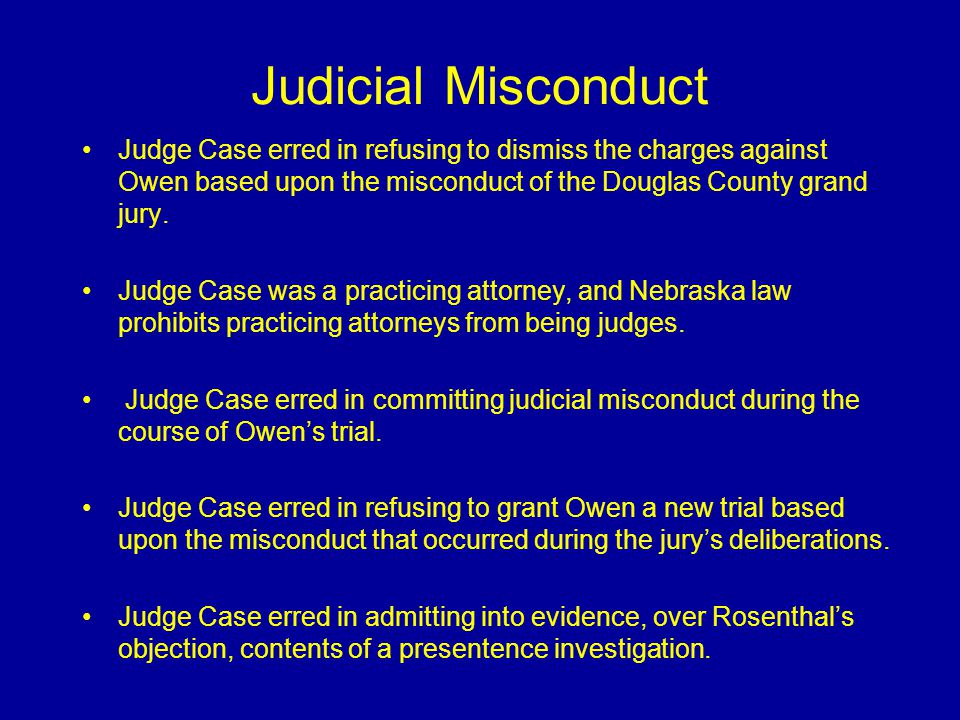 Judicial Misconduct Judge Case erred in refusing to dismiss the charges against Owen based upon the misconduct of the Douglas County grand jury.