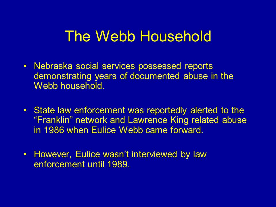 The Webb Household Nebraska social services possessed reports demonstrating years of documented abuse in the Webb household.