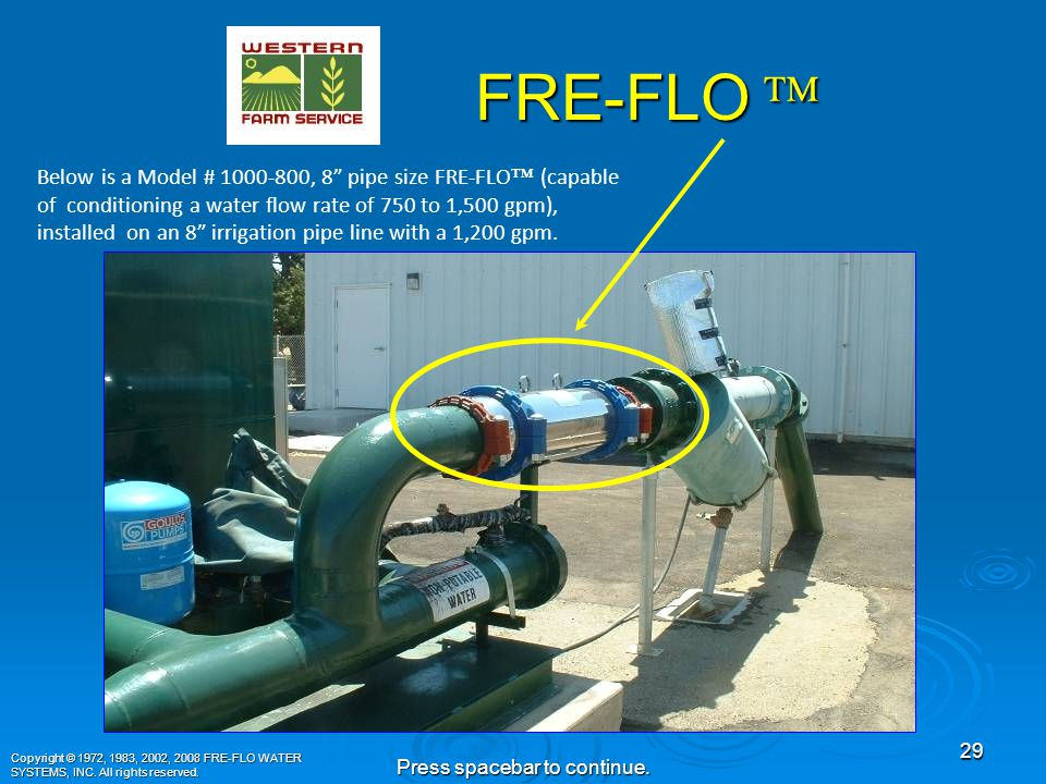 28 Press spacebar to continue. Copyright © 1972, 1983, 2002, 2008 FRE-FLO WATER SYSTEMS, INC.