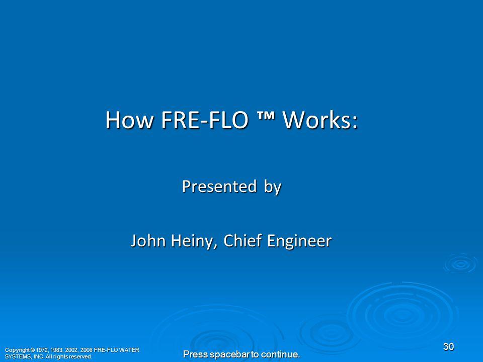 FRE-FLO  FRE-FLO  29 Press spacebar to continue.