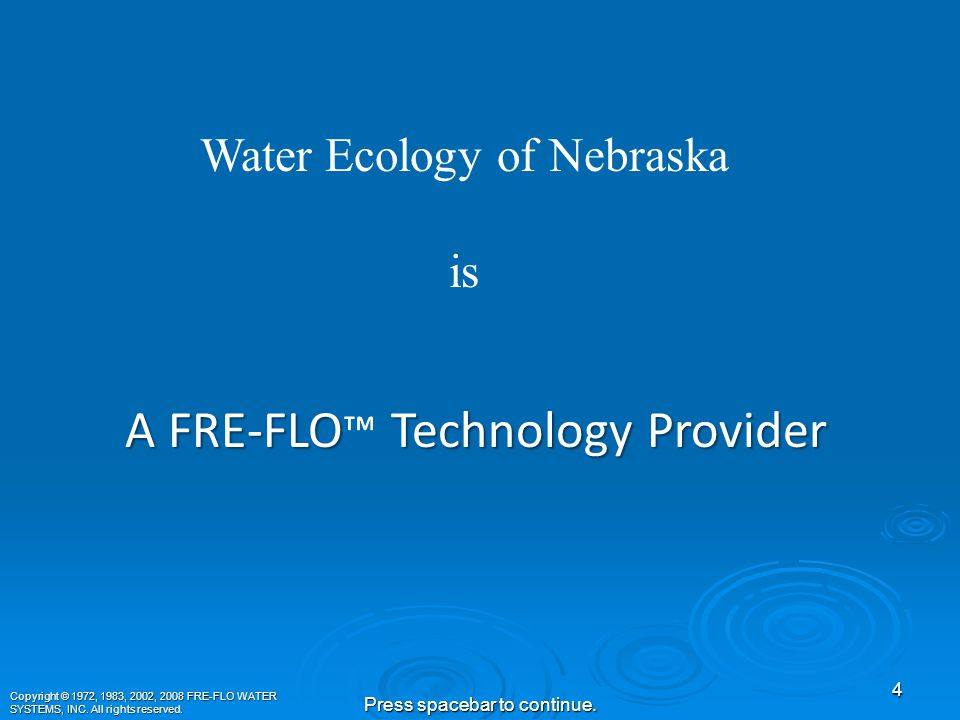 FRE-FLO  Solutions for Irrigation PowerPoint 3 Press spacebar to continue.