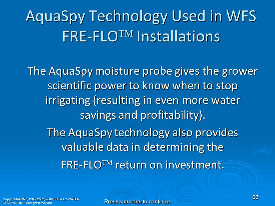 AquaSpy Technology Used in WFS FRE-FLO  Installations Verify the benefits of FRE-FLO™ with AquaSpy wireless soil moisture probes.