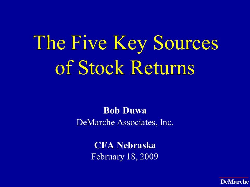 DeMarche 1 The Five Key Sources of Stock Returns Key Factor Groups DeMarche Phase Analysis Market Outlook